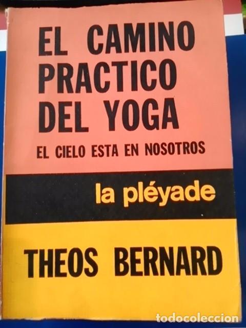 EL CAMINO PRÁCTICO DEL YOGA. EL CIELO ESTÁ EN NOSOTROS (BUENOS AIRES, 1977) (Libros de Segunda Mano - Pensamiento - Otros)