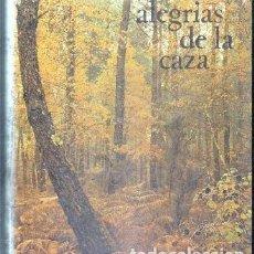 Libros de segunda mano: ALEGRÍAS DE LA CAZA A-CAZ-374. Lote 67652433