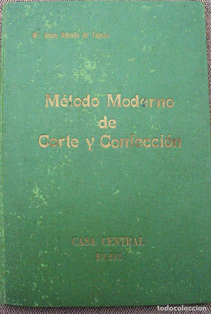 METODO MODERNO DE CORTE Y CONFECCIÓN - Mª JESUS ADRADA - CASA CENTRAL, BILBAO 1957 (Libros de Segunda Mano - Ciencias, Manuales y Oficios - Otros)