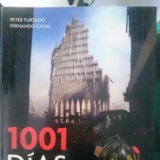 Libros de segunda mano: 1001 DIAS QUE CAMBIARON EL MUNDO - PETER FURTADO - FERNANDO CASAL -VER FOTOS- ED GRIJALBO. Lote 67700741