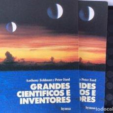 Libros de segunda mano: GRANDES CIENTIFICOS E INVENTORES.- ANTHONY FELDMAN Y PETER FORD, 2 TOMOS COMPLETA.. Lote 67729529