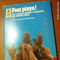 Libros de segunda mano: FEM PINYA! ELS CASTELLS, SÍMBOL I EXPRESSIÓ DEL NOSTRE POBLE.. Lote 67730629