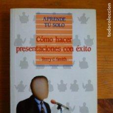 Libros de segunda mano: CÓMO HACER PRESENTACIONES CON EXITO. TERRY C. SMITTH PIRAMIDE 1991 282PP. Lote 67746173