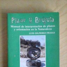 Libros de segunda mano: PLANO Y BRÚJULA. MANUAL DE INTERPRETACIÓN DE PLANOS Y ORIENTACIÓN EN LA NATURALEZA. PENTHALON ED.. Lote 67788577