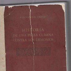 Libros de segunda mano: HISTORIA DE UNA PELEA CUBANA CONTRA LOS DEMONIOS. FERNANDO ORTIZ. 1º EDICION. 1959. Lote 67804717