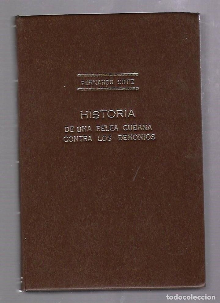 Libros de segunda mano: HISTORIA DE UNA PELEA CUBANA CONTRA LOS DEMONIOS. FERNANDO ORTIZ. 1º EDICION. 1959 - Foto 2 - 67804717