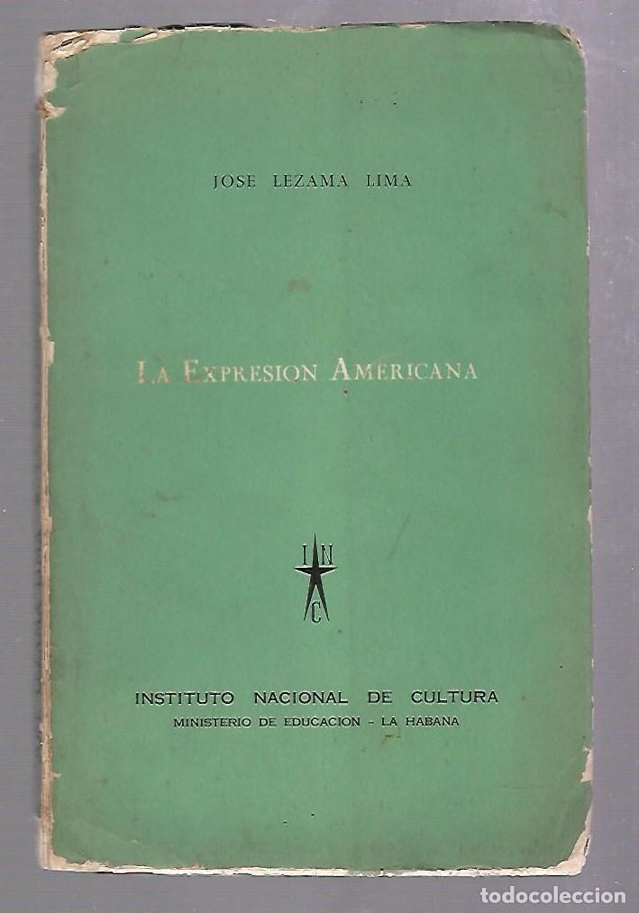 LA EXPRESION AMERICANA. JOSE LEZAMA LIMA.PRIMERA EDICION. 1957. RUSTICA. (Libros de Segunda Mano - Historia - Otros)