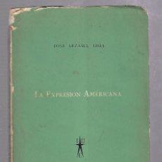 Libros de segunda mano: LA EXPRESION AMERICANA. JOSE LEZAMA LIMA.PRIMERA EDICION. 1957. RUSTICA.. Lote 67805553