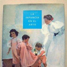 Libros de segunda mano: LA INFANCIA EN EL ARTE.EDITADO POR UNICEF.2006. Lote 82010742