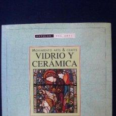 Libros de segunda mano: MOVIMIENTO ARTS & CRAFTS. VIDRIO Y CERÁMICA.. Lote 115510880