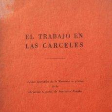 Libros de segunda mano: JUAN CARLOS GOMEZ FOLLE EL TRABAJO EN LAS CARCELES 1947 . Lote 67893117