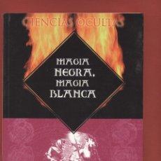 Libros de segunda mano: CIENCIAS OCULTAS MAGIA NEGRA, MAGIA BLANCA POR MIRIAM ARAUJO 192 PAGINAS AÑO 2004 LE1452. Lote 67910629