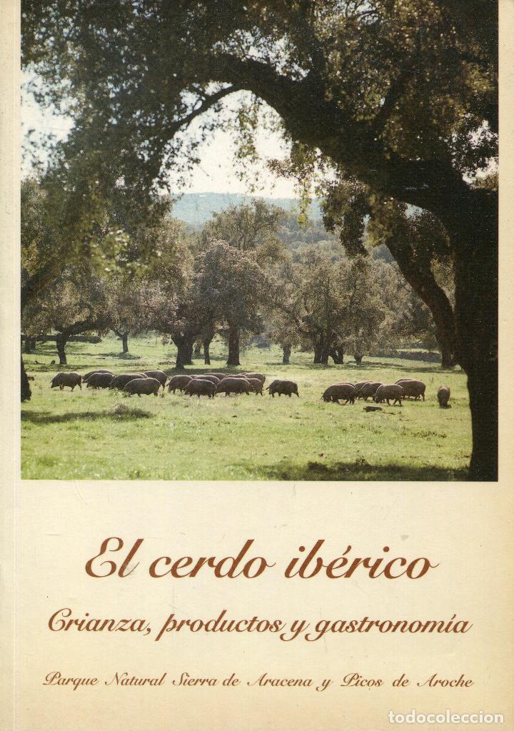 Usado, el cerdo iberico ,crianza,productos y gastronomia segunda mano