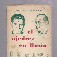 Libros de segunda mano: EL AJEDREZ EN RUSIA. DR.JULIO GANZO. RICARDO AGUILERA EDITOR. 1957. RUSTICA. 108 PAGINAS. Lote 67918061