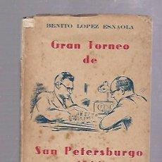 Libros de segunda mano: GRAN TORNEO DE SAN PETERSBURGO. 1914. COL. GRANDES CERTAMENES IV. LOPEZ ESNAOLA. 109 PAG. RUSTICA. Lote 104404238