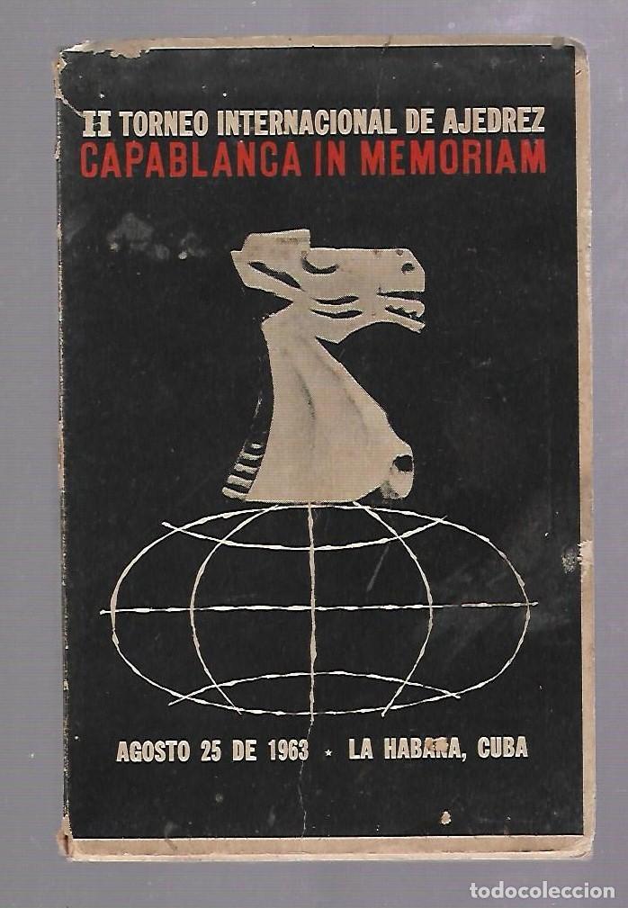 II TORNEO INTERNACIONAL DE AJEDREZ. CAPABLANCA IN MEMORIAM. AGOSTO 1963. HABANA, CUBA. RUSTICA (Libros de Segunda Mano - Ciencias, Manuales y Oficios - Otros)