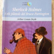 Libros de segunda mano: SHERLOCK HOLMES I ELS PLÀNOLS DEL BRUCE-PARTINGTON. ARTHUR CONAN DOYLE. Lote 67930797