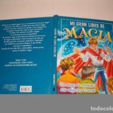 Libros de segunda mano: MI GRAN LIBRO DE MAGIA. ¡UN MAGO TE REVELARÁ SUS MEJORES TRUCOS! RMT77602. . Lote 67934581