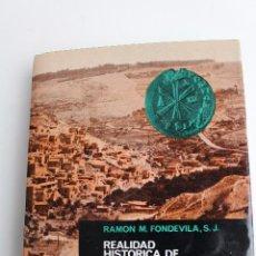 Libros de segunda mano: L- 4304. REALIDAD HISTORICA DE JESUS DE NAZARET, RAMON M.FONDEVILA.. Lote 67941053