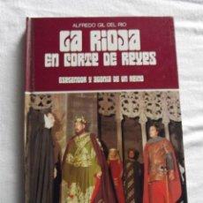 Gebrauchte Bücher - LA RIOJA EN CORTE DE REYES DE ALFREDO GIL DEL RIO - 67971557