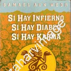 Libros de segunda mano: SI HAY INFIERNO, SI HAY DIABLO, SI HAY KARMA POR SAMAEL AUN WEOR. Lote 68065693