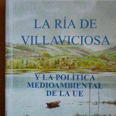 Libros de segunda mano: LA RIA DE VILLAVICIOSA Y LA POLITICA MEDIOAMBIENTAL DE LA UE - CUBERA 2002. Lote 68118797
