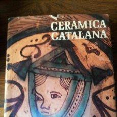 Libros de segunda mano: CERAMICA CATALANA,ALEXANDRE CIRICI-RAMON MANENT. Lote 68135217