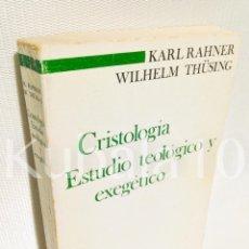 Libros de segunda mano: CRISTOLOGIA · ESTUDIO TEOLOGICO Y EXEGETICO ·· KARL RAHNER · WILHELM THUSING · ED. CRISTIANDAD. Lote 68138565