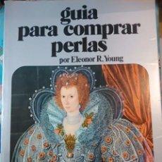 Libros de segunda mano: GUÍA PARA COMPRAR PERLAS (BARCELONA, 1972). Lote 68144437