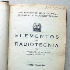 Libros de segunda mano: ELEMENTOS DE RADIOTECNIA.TOMO PRIMERO. Lote 68206653