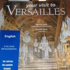 Libros de segunda mano: LIBRO YOUR VISIT TO VERSALLES ED. ART LYS ESCRITO EN INGLES ART-464. Lote 68222685