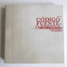 Libros de segunda mano: CÓDIGO FUENTE : LA REMEZCLA, FESTIVAL ZEMOS 98 (CULTURA LIBRE E INNOVACIÓN SOCIAL 10ª EDICIÓN, 2009. Lote 68232037