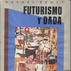 Libros de segunda mano: BENET : FUTURISMO Y DADÁ (OMEGA, 1949). Lote 68234481