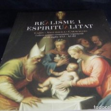 Libros de segunda mano: CATÁLOGO REALISMO Y ESPIRITUALIDAD ALAQUÀS OBRA DE CARAVAGGIO, ANGUISSOLA CAMPI O PASINI CASTELLANO. Lote 137397910