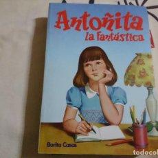 Libros de segunda mano: ANTOÑITA LA FANTASTICA, BORITA CASAS. Lote 68313945