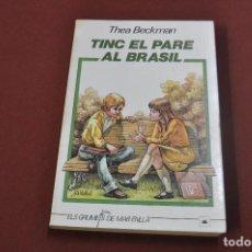 Libros de segunda mano: TINC EL PARE AL BRASIL - THEA BECKMAN - ELS GRUMETS DE LA GALERA. Lote 68318105