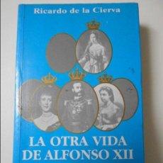 Libros de segunda mano: LA OTRA VIDA DE ALFONSO XII. RICARDO DE LA CIERVA. EDITORIAL FENIX. 1994. RUSTICA CON SOLAPA. 482 PA. Lote 68319417
