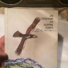 Libros de segunda mano: ANTIGUO LIBRO UN ITINERARI EN 4 TEMPS ESCRITO POR TERESA COLELL PUIGDEMONT AÑO 1999. Lote 68342685