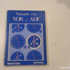Libros de segunda mano: VOLANDO CON VOR Y ADF (AUTOR: MARTIN CASS) . Lote 144183186