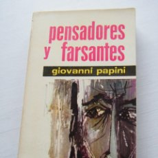 Libros de segunda mano: PENSADORES Y FARSANTES - GIOVANNI PAPINI - EDITORIAL MATEU - BARCELONA (1962). Lote 68363961