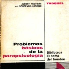 Libri di seconda mano: ALBERT FREIHERR VON SCHRENCK-NOTZING PROBLEMAS BÁSICOS DE LA PARAPSICOLOGÍA, BIBLIOTECA EL TEMA DEL. Lote 68400033