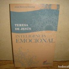 Libros de segunda mano: TERESA DE JESÚS, INTELIGENCIA EMOCIONAL - JESÚS BARRENA SÁNCHEZ. Lote 68473773
