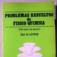 Libros de segunda mano - Problemas resueltos de físico química. (Del texto de teoría) LEVINE, Ira N - 68484609