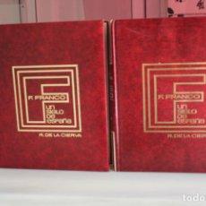 Libros de segunda mano: FRANCISCO FRANCO, UN SIGLO DE ESPAÑA-RICARDO DE LA CIERVA. 2 TOMOS. NUEVOS. UNA JOYA. Lote 68485797