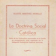 Libros de segunda mano: MARTÍNEZ MORELLÁ, VICENTE. LA DOCTRINA SOCIAL CATOLICA. ALICANTE: IMPRENTA SUCESORES DE COSTA, 1950.. Lote 68493369