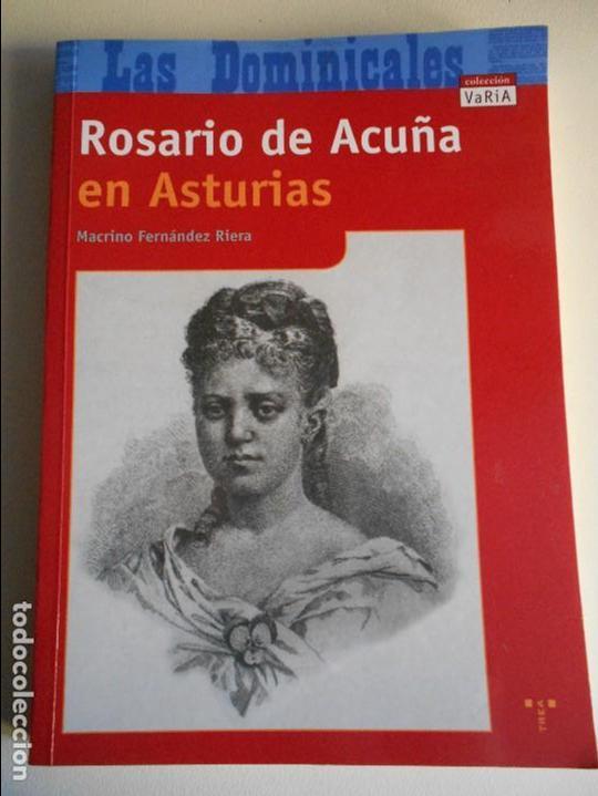 ROSARIO DE ACUÑA EN ASTURIAS. MACRINO FERNANDEZ RIERA. LAS DOMINICALES. COLECCION VARIA. EDCIONES TR (Libros de Segunda Mano (posteriores a 1936) - Literatura - Otros)