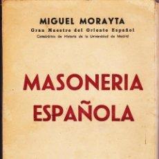 Livros em segunda mão: MASONERIA ESPAÑOLA - PAGINAS DE SU HISTORIA - MIGUEL MORAYTA - MAURICIO CARLAVILLA - NOS 1956. Lote 68545905