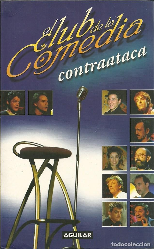 EL CLUB DE LA COMEDIA CONTRAATACA.AGUILAR.2002. (Libros de Segunda Mano - Pensamiento - Otros)