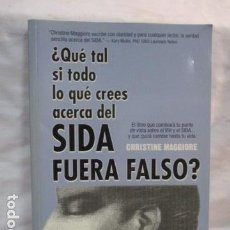 Libros de segunda mano: QUE TAL SI TODO LO QUE CREES ACERCA DEL SIDA FUERA FALSO - CHRISTINE MAGGIORE. Lote 68621309