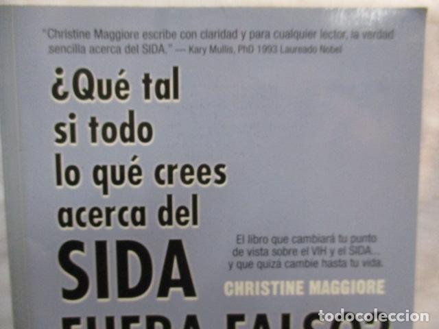 Libros de segunda mano: Que Tal SI Todo Lo Que Crees Acerca Del Sida Fuera Falso - Christine Maggiore - Foto 2 - 68621309